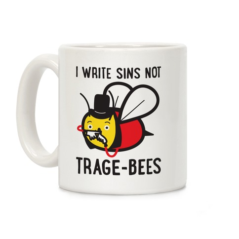 I Write Sins Not Trage-Bees Coffee Mug