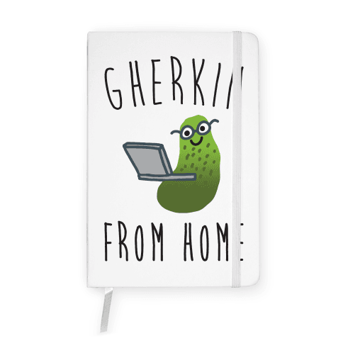 Gherkin From Home Pickle Parody Notebook