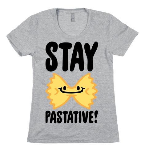 Stay Pastative Womens T-Shirt