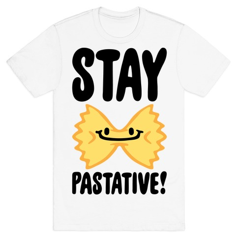 Stay Pastative T-Shirt