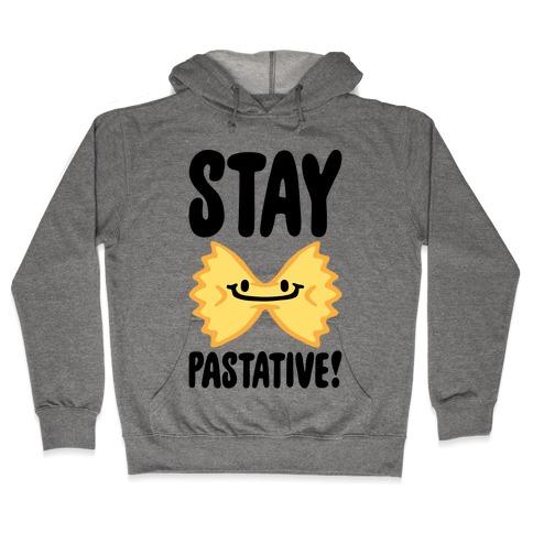 Stay Pastative Hooded Sweatshirt