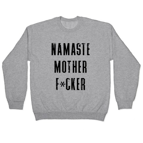 Namaste Mother F*cker Pullover