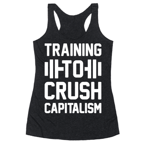 Training To Crush Capitalism Racerback Tank Top