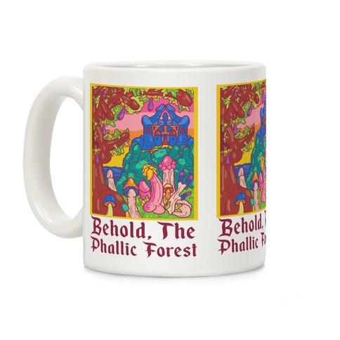 Behold, The Phallic Forest Coffee Mug