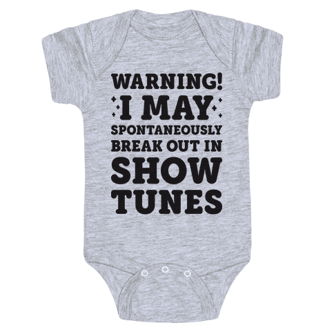 Warning! I May Spontaneously Break Out In Show Tunes Baby Onesy