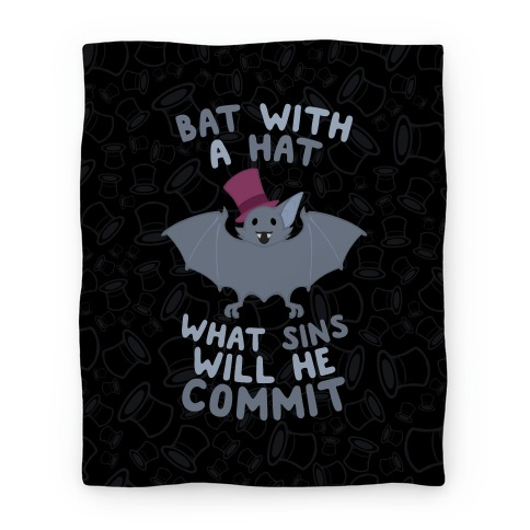 Bat With A Hat What Sins Will He Commit Blanket