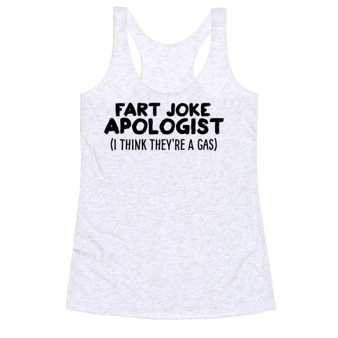 Fart Joke Apologist Racerback Tank Top