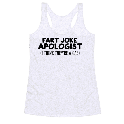 Fart Joke Apologist Racerback Tank Top