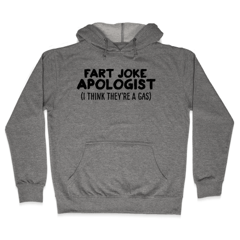 Fart Joke Apologist Hooded Sweatshirt