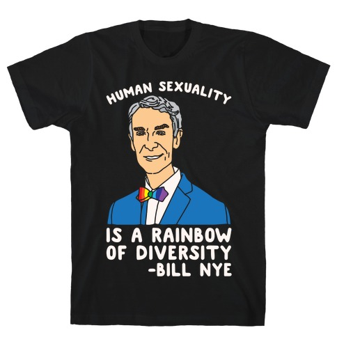 Bill Nye Pride Quote White Print T-Shirt