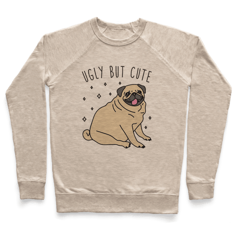 Ugly But Cute Pug Pullover