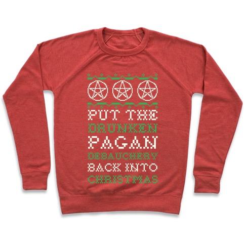 Put the Drunken Pagan Debauchery Back into Christmas Pullover