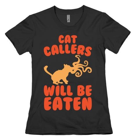 Cat Callers Will Be Eaten Parody White Print Womens T-Shirt