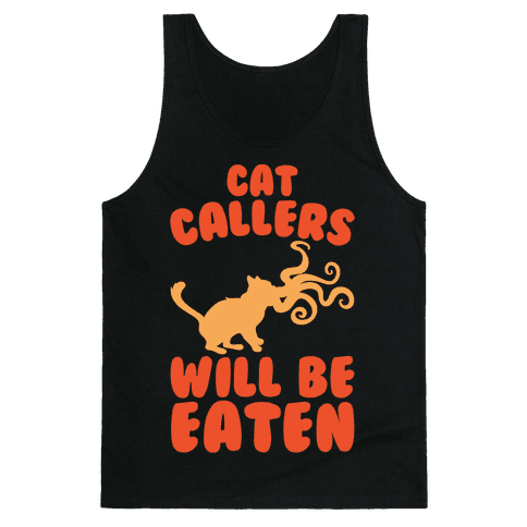 Cat Callers Will Be Eaten Parody White Print Tank Top