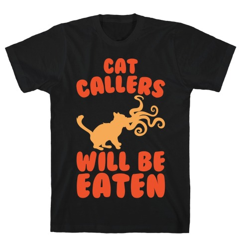 Cat Callers Will Be Eaten Parody White Print T-Shirt