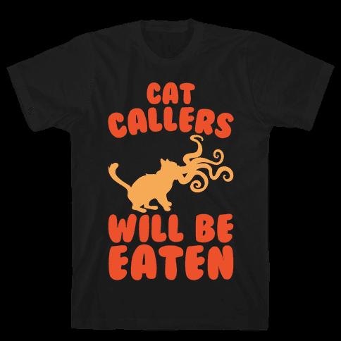 Cat Callers Will Be Eaten Parody White Print Mens/Unisex T-Shirt