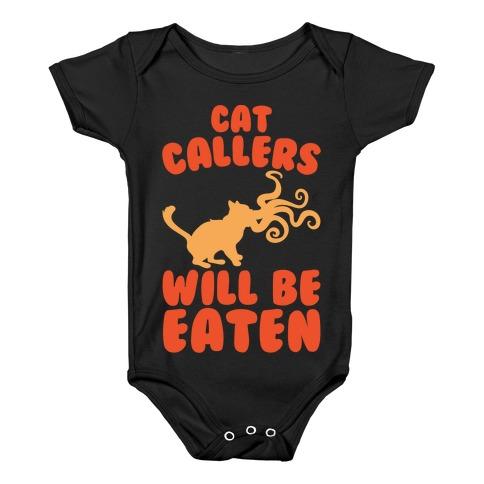 Cat Callers Will Be Eaten Parody White Print Baby Onesy