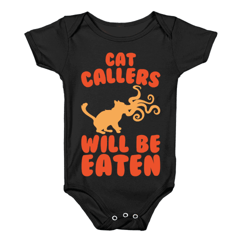 Cat Callers Will Be Eaten Parody White Print Baby Onesy