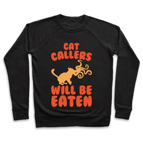 Cat Callers Will Be Eaten Parody White Print Pullover
