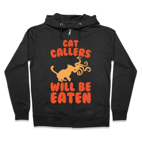 Cat Callers Will Be Eaten Parody White Print Zip Hoodie