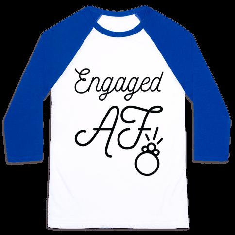 Engaged AF Baseball Tee