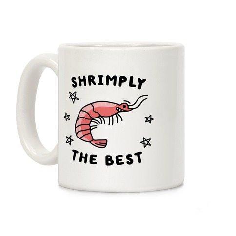 Shrimply The Best Coffee Mug