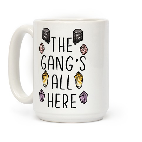 The Gangs All Here Crystals Coffee Mug
