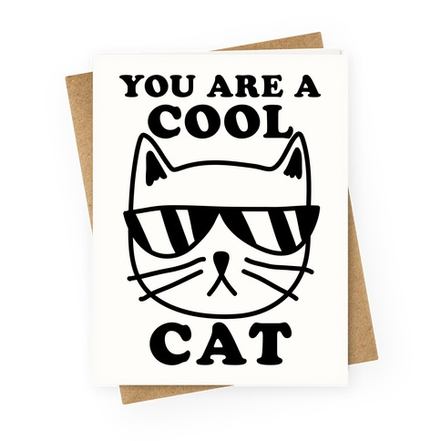 You Are A Cool Cat Greeting Card