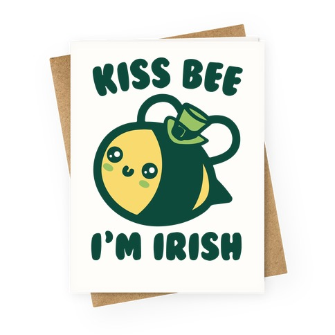 Kiss Bee I'm Irish Parody Greeting Card