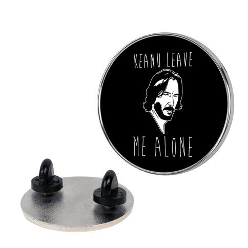 Keanu Leave Me Alone White Print Pin