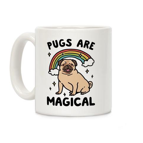Pugs Are Magical Coffee Mug