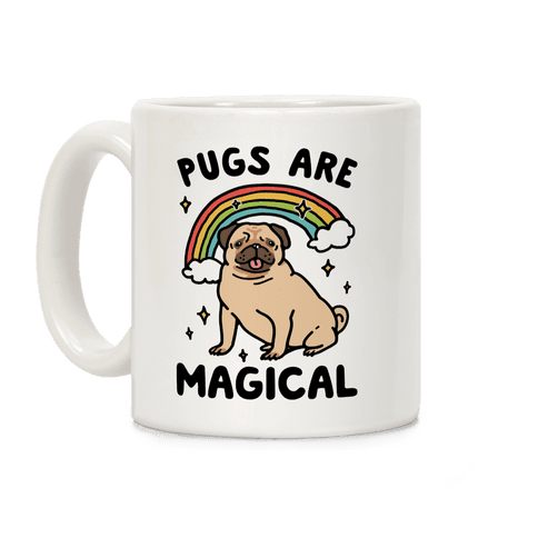Pugs Are Magical Coffee Mug