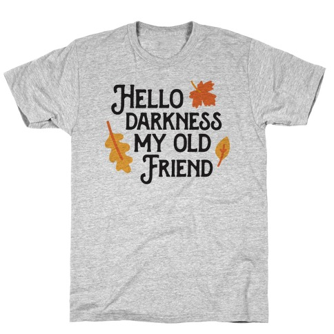 Hello Darkness My Old Friend Fall T-Shirt