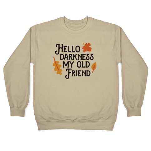 Hello Darkness My Old Friend Fall Pullover