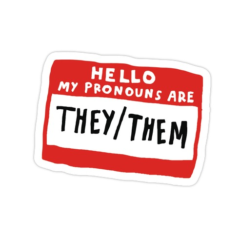 Hello My Pronouns Are They Them Die Cut Sticker