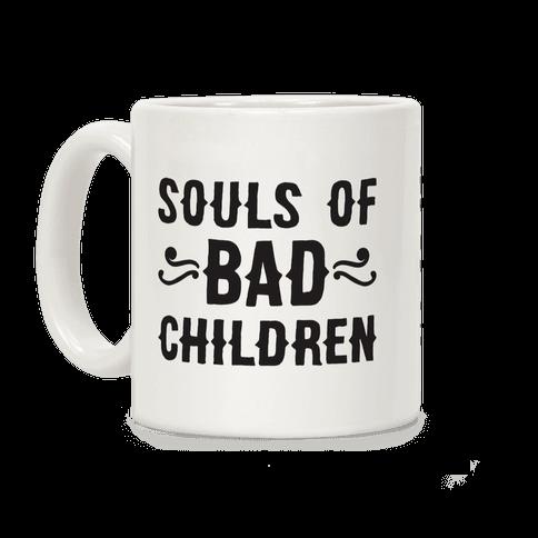 Souls of Bad Children Coffee Mug