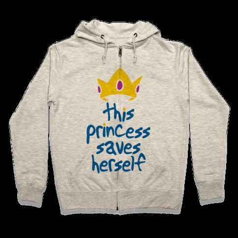 This Princess Saves Herself Zip Hoodie