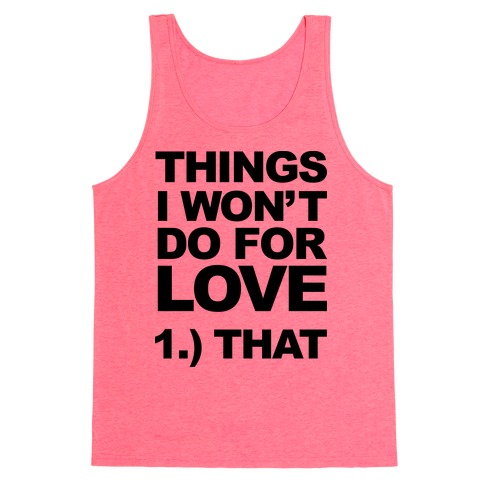 List of Things I Will Not Do For Love (Original) Tank Top