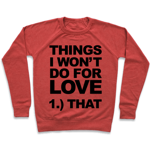 List of Things I Will Not Do For Love (Original) Pullover