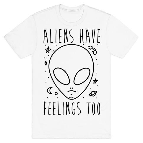 Aliens Have Feelings Too Mens T-Shirt