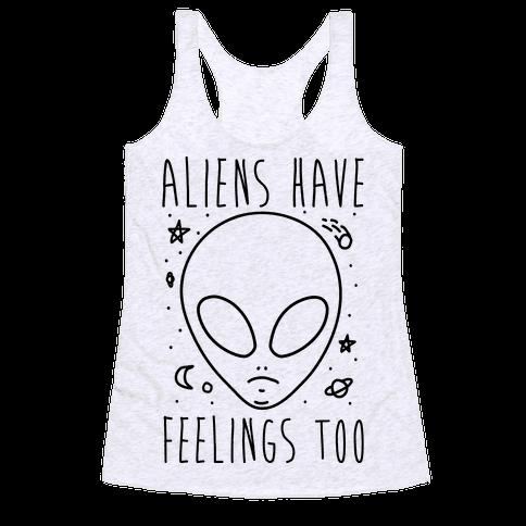 Aliens Have Feelings Too Racerback Tank Top