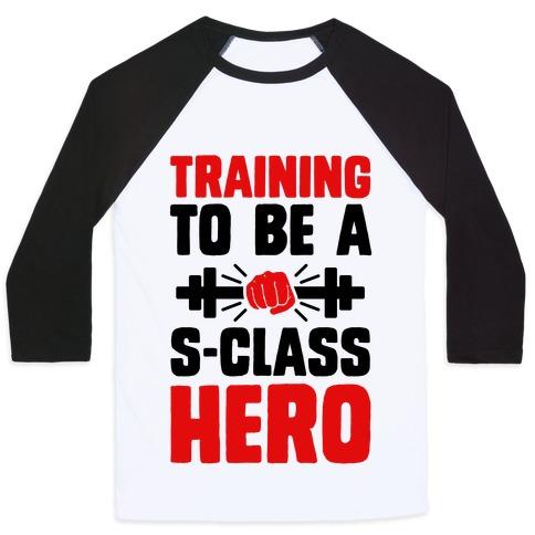 Training to be a S-Class Hero Baseball Tee
