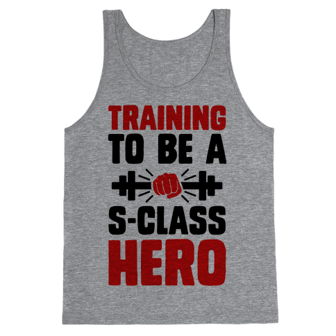 Training to be a S-Class Hero Tank Top