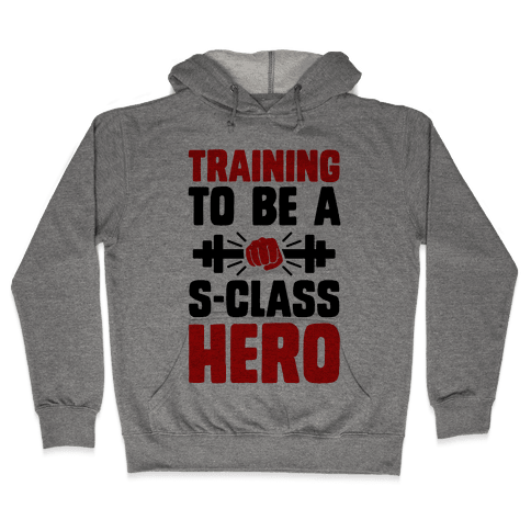 Training to be a S-Class Hero Hooded Sweatshirt
