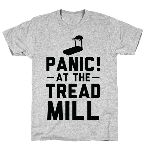 Panic! At The Treadmill Mens T-Shirt