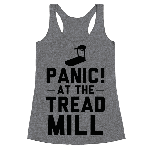 Panic! At The Treadmill Racerback Tank Top
