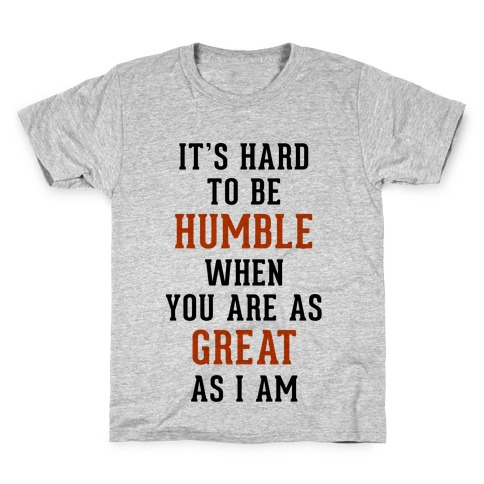 It's Hard To Be Humble Kids T-Shirt
