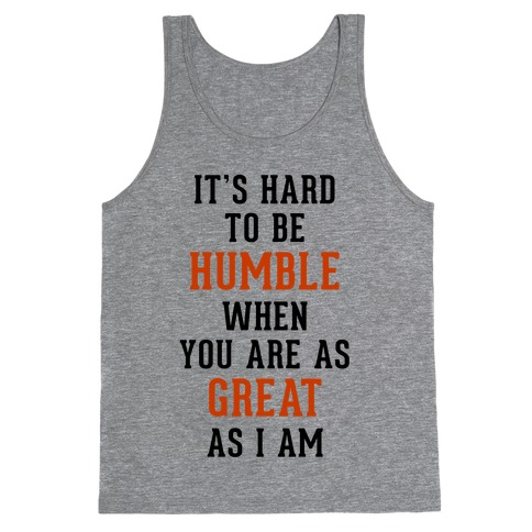 It's Hard To Be Humble Tank Top