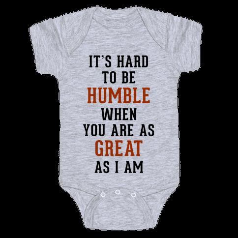 It's Hard To Be Humble Baby Onesy