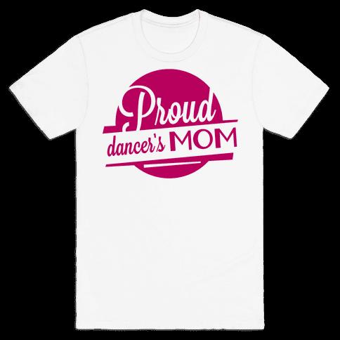 Proud Dancer's Mom Mens T-Shirt